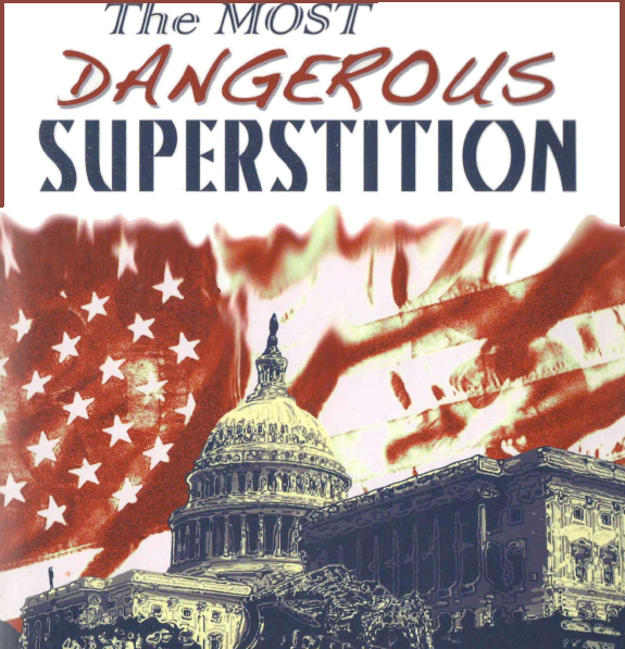 The Most Dangerous Supersition